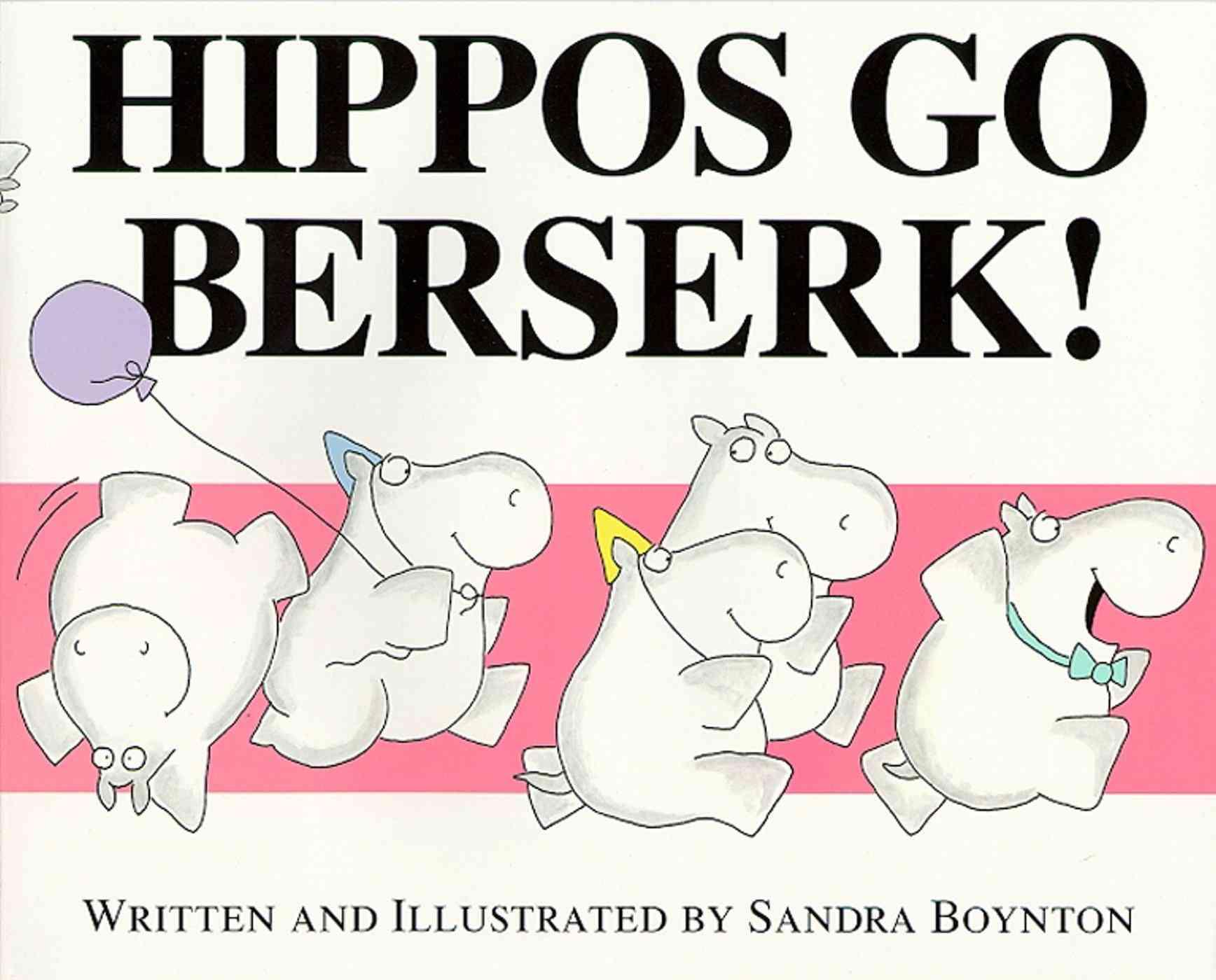 Hippos Go Berserk By Boynton, Sandra